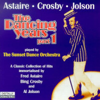 Picture of The Dancing Years Vol.1- Crosby,Jolson,Astaire (CD)