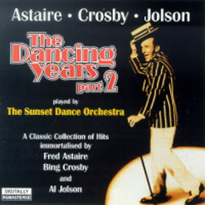 Immagine di The Dancing Years Vol.2 - Astaire,Crosby,Jolson (CD)