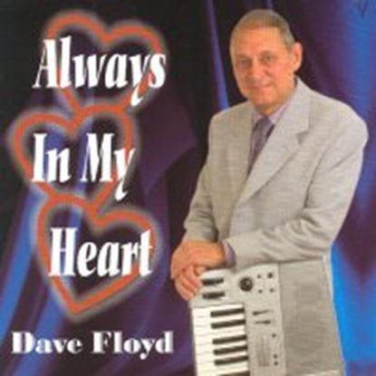 Imagen de Dave Floyd - Always In My Heart (CD)