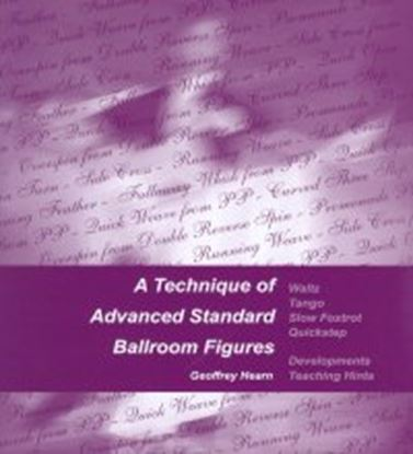 Bild von A Technique Of Advanced Standard Ballroom Figures (BOOK)